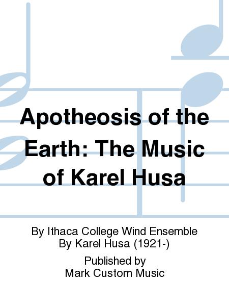 Apotheosis of the Earth: The Music of Karel Husa