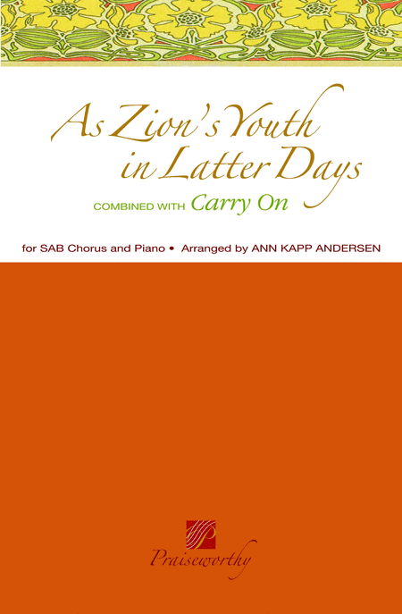 As Zion's Youth in Latter Days / Carry On