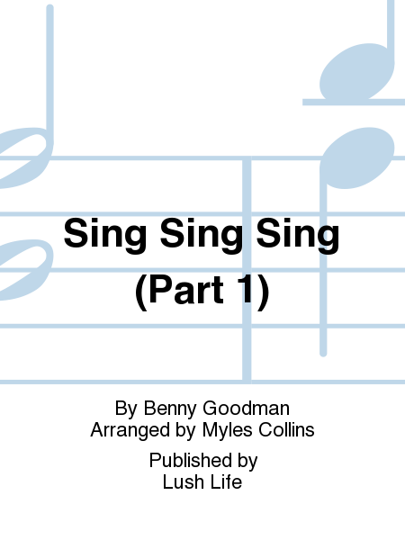 Sing Sing Sing (Part 1)