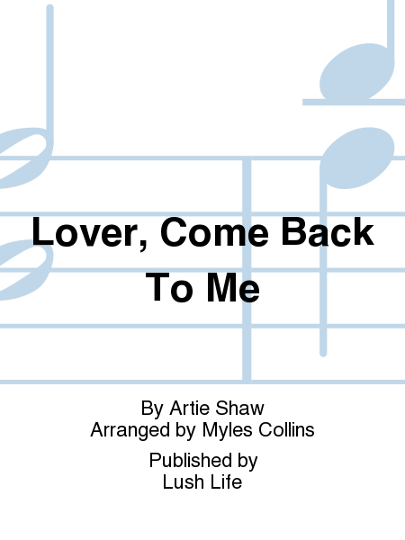 Lover, Come Back To Me