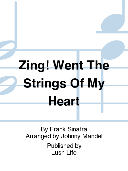 Zing! Went The Strings Of My Heart