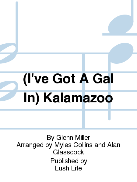 (I've Got A Gal In) Kalamazoo
