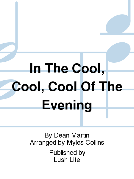 In The Cool, Cool, Cool Of The Evening
