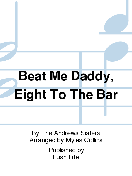 Beat Me Daddy, Eight To The Bar