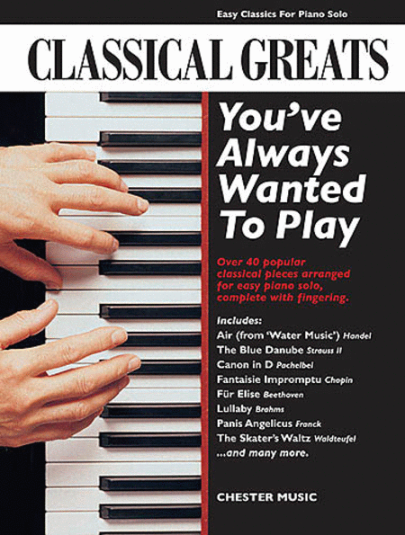 Classical Greats You've Always Wanted to Play