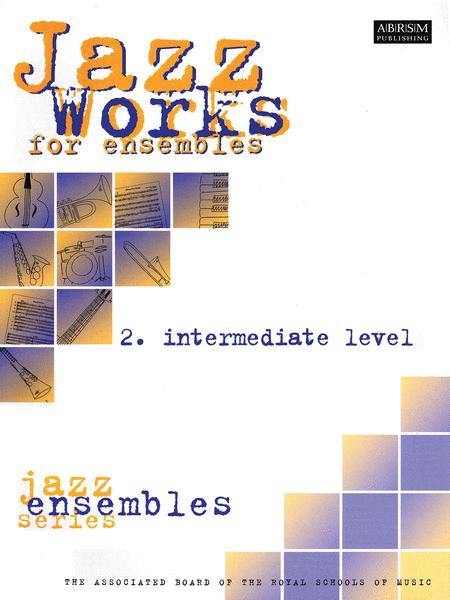 Jazz Works for Ensembles - 2. Intermediate Level