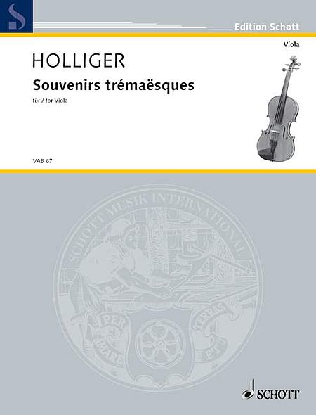 Heinz Holliger: Souvenirs Tremaesques For Viola Solo