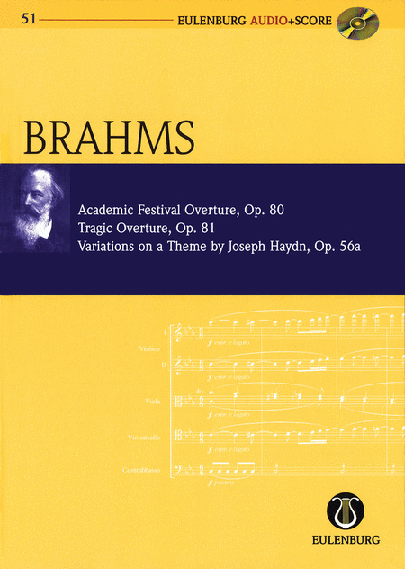 Academic Festival Overture, Op.80 Tragic Overture, Op.81 Variations on a Theme by Haydn, Op.56a