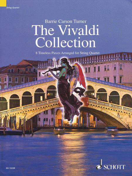 The Vivaldi Collection: 8 Timeless Pieces Arranged For String Quartet