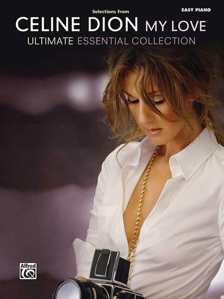 Celine Dion -- Selections from My Love . . . Ultimate Essential Collection