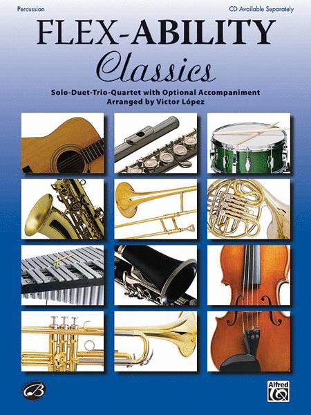 Flex-Ability Classics -- Solo-Duet-Trio-Quartet with Optional Accompaniment