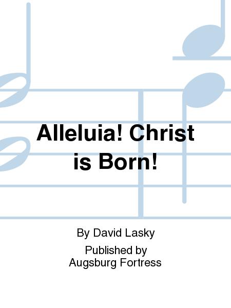 Alleluia! Christ is Born!