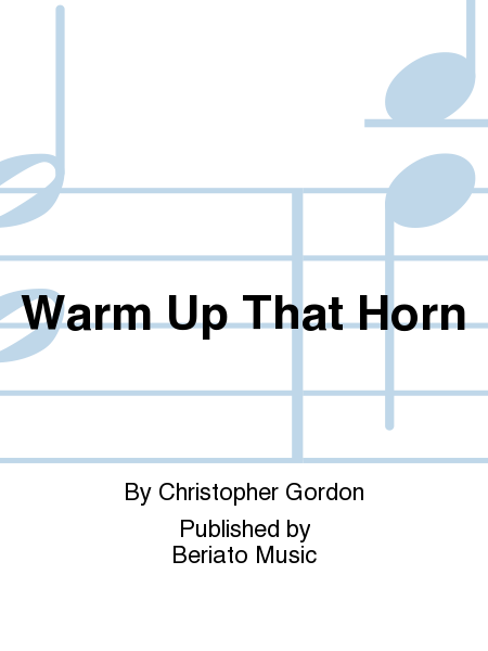 Warm Up That Horn