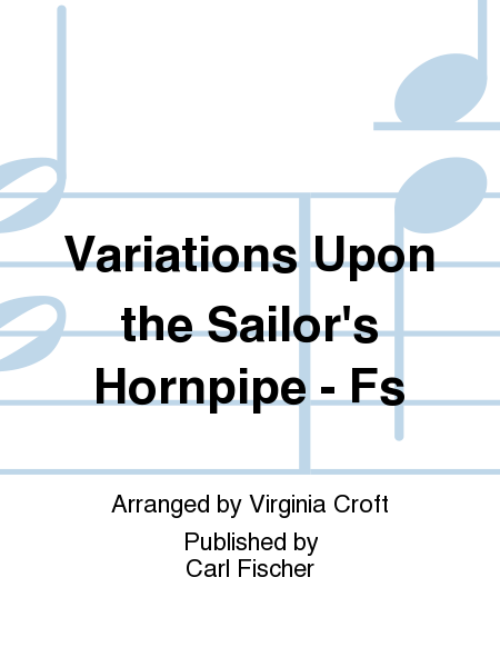 Variations Upon the Sailor's Hornpipe - Fs