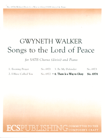 Songs to the Lord of Peace: No. 4 There is a Way to Glory (Choral Score)