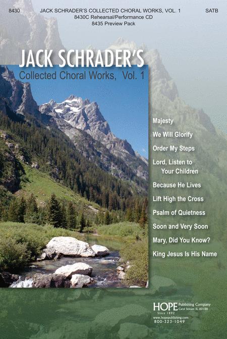 Jack Schrader's Collected Choral Works, Vol. 1
