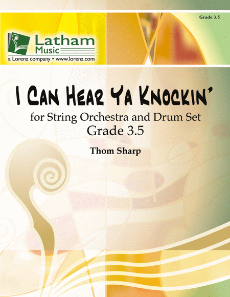 I Can Hear Ya Knockin' for String Orchestra and Drum Set