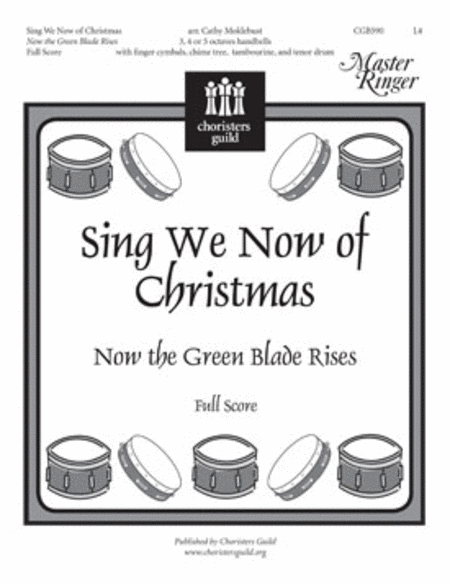 Sing We Now of Christmas (Now the Green Blade Rises) - Full Score