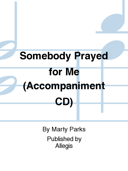 Somebody Prayed for Me (Accompaniment CD)