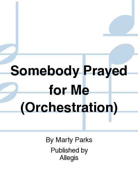 Somebody Prayed for Me (Orchestration)