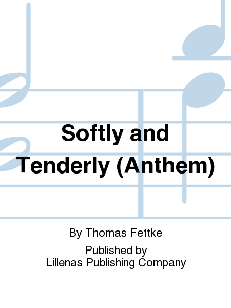 Softly and Tenderly (Anthem)