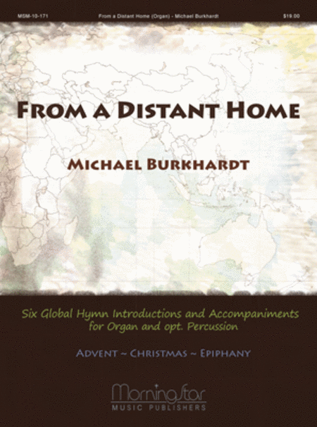 From a Distant Home: Six Global Hymn Introductions and Accompaniments