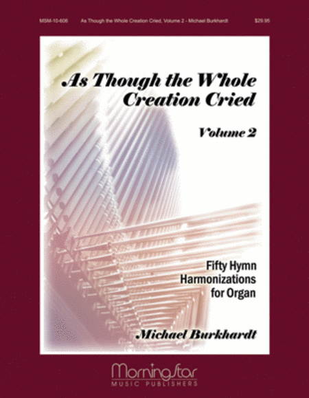 As Though the Whole Creation Cried: Volume 2