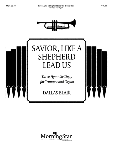 Savior, Like a Shepherd Lead Us: Three Hymn Settings for Trumpet and Organ