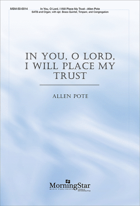 In You, O Lord, I Will Place My Trust