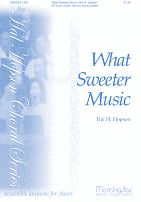 What Sweeter Music (Choral Score)