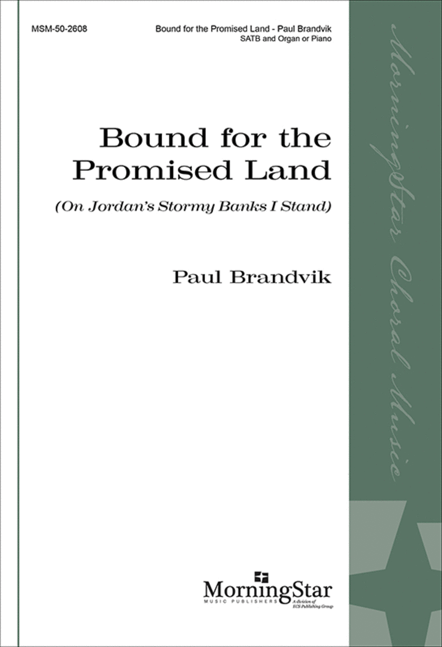 Bound for the Promised Land: On Jordan's Stormy Banks I Stand