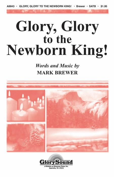 Glory, Glory to the Newborn King!