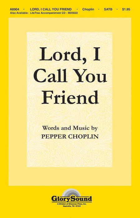 Lord, I Call You Friend