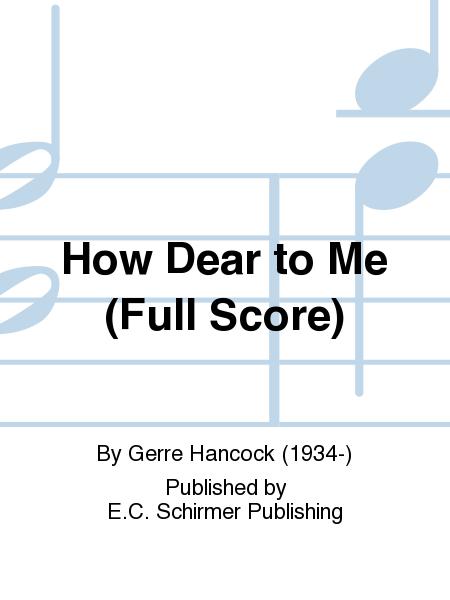 How Dear to Me (Full Score)