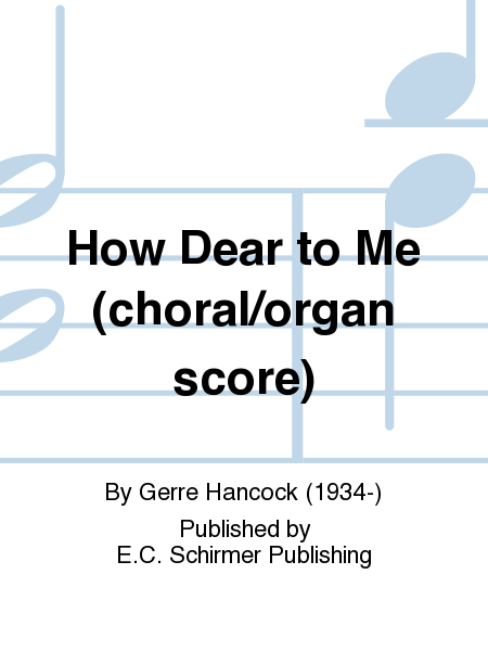 How Dear to Me (choral/organ score)