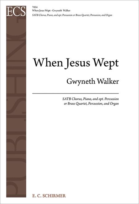 When Jesus Wept (Choral Score)