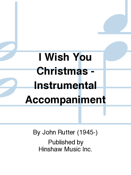 I Wish You Christmas - Instrumental Accompaniment