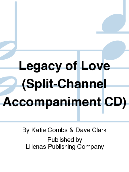 Legacy of Love (Split-Channel Accompaniment CD)
