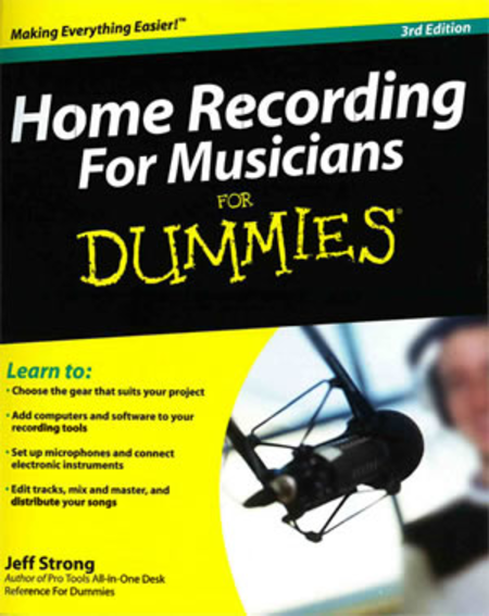 Home Recording for Musicians for Dummies, Third Edition