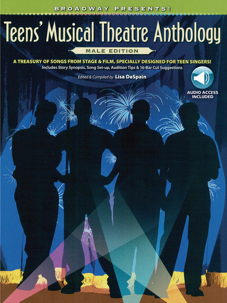 Broadway Presents! Teens' Musical Theatre Anthology: Male Edition