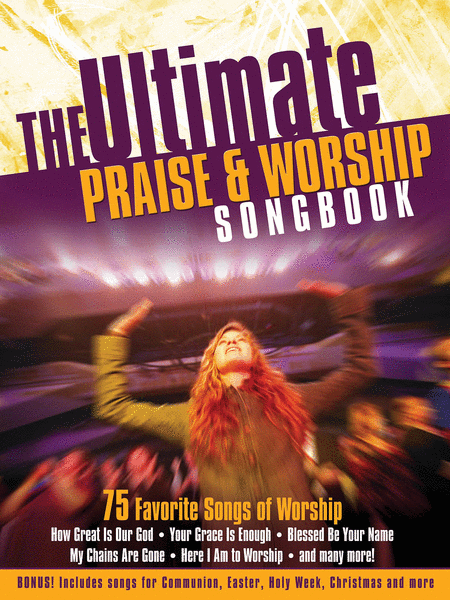 Ultimate Praise & Worship Songbook