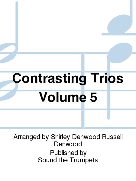 Contrasting Trios Volume 5