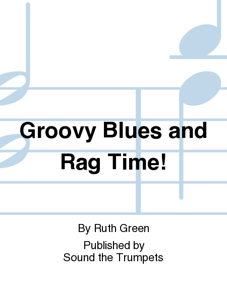 Groovy Blues and Rag Time!