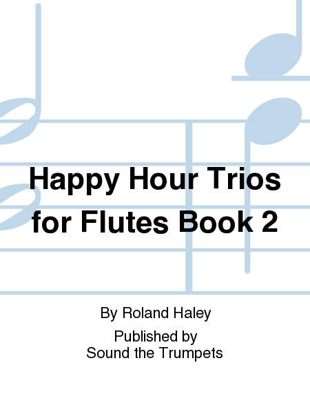Happy Hour Trios for Flutes Book 2