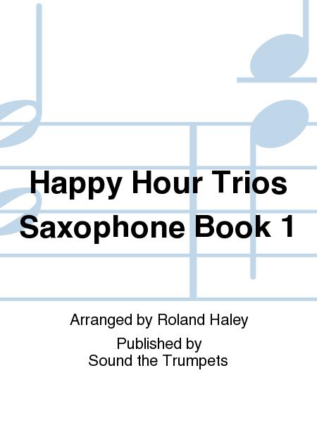 Happy Hour Trios Saxophone Book 1