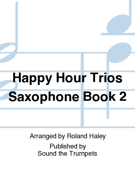 Happy Hour Trios Saxophone Book 2