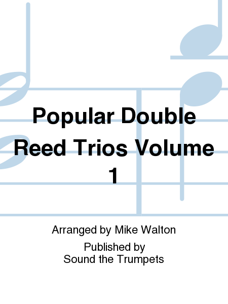 Popular Double Reed Trios Volume 1