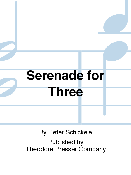 Serenade for Three