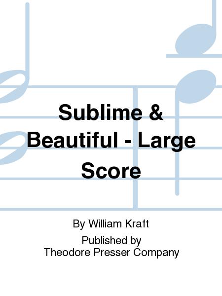 Sublime & Beautiful - Large Score