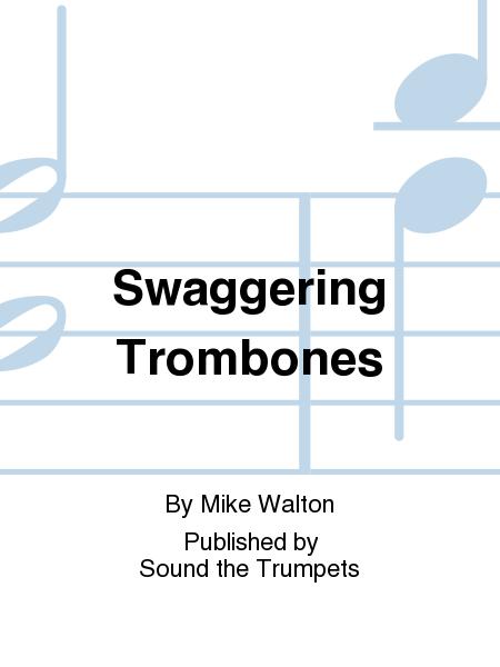 Swaggering Trombones